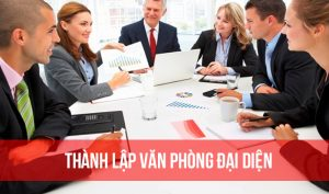 Dịch Vụ Thành Lập Văn Phòng đại Diện